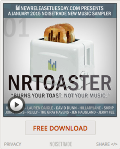 NRToaster - January 2015 NoiseTrade New Music Sampler